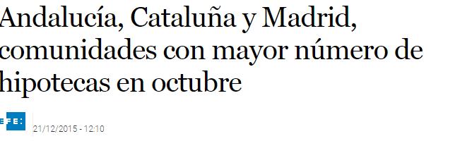 Fuente: http://www.eleconomista.es/banca-finanzas/noticias/7236431/12/15/Andalucia-Cataluna-y-Madrid-comunidades-con-mayor-numero-de-hipotecas-en-octubre.html